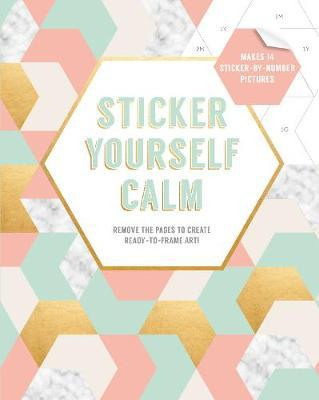 Sticker Yourself Calm: Makes 14 Sticker-by-Number Pictures:Remove by Rotmans Esmee