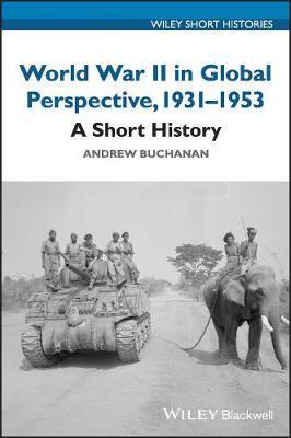 World War II in Global Perspective by Andrew Buchanan
