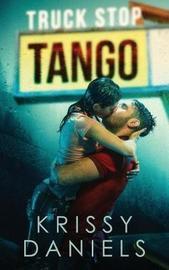 Truck Stop Tango by Krissy Daniels