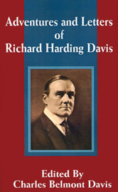 Adventures and Letters of Richard Harding Davis by Richard Harding Davis image