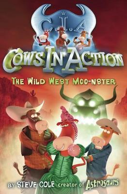 The Wild West Moo-nster (Cows in Action #4) by Steve Cole image