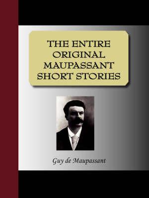 The Entire Original Maupassant Short Stories by Guy de Maupassant image