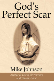 God's Perfect Scar by Mike Johnson