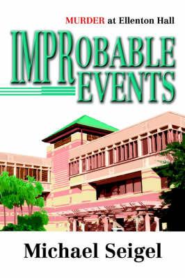 Improbable Events: Murder at Ellenton Hall by Michael Seigel image
