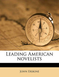 Leading American Novelists by John Erskine