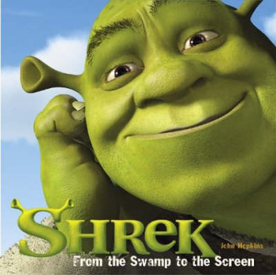 """""""Shrek"""": From the Swamp to the Screen by John Hopkins"""