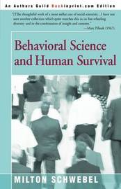 Behavioral Science and Human Survival by Milton Schwebel image