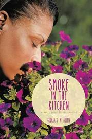 Smoke in the Kitchen: A Novel about Second Chances by Gloria S N Allen