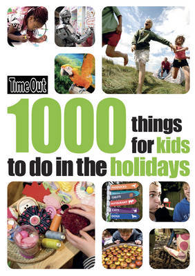 1000 Things for Kids to Do in the Holidays by Time Out Guides Ltd image