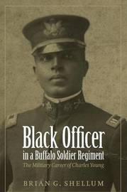 Black Officer in a Buffalo Soldier Regiment by Brian G. Shellum image