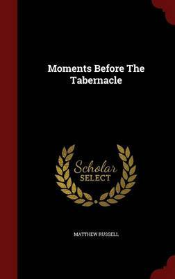 Moments Before the Tabernacle by Matthew Russell