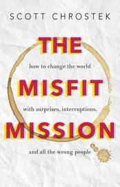 The Misfit Mission by Scott Chrostek
