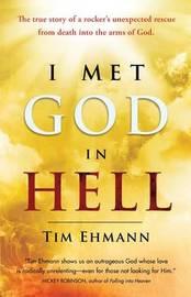 I Met God in Hell by Tim Ehmann