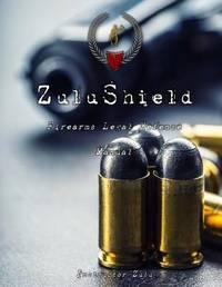 Zulushield: User's Guide to Firearms Legal Defense by Instructor Zulu