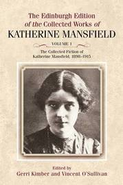 The The Edinburgh Edition of the Collected Fiction of Katherine Mansfield: v. 1 by Katherine Mansfield