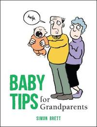 Baby Tips for Grandparents by Simon Brett image