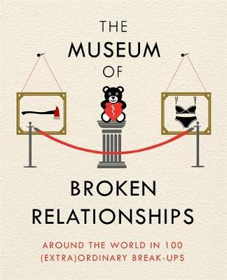 The Museum of Broken Relationships by Olinka Vistica