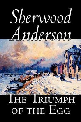 The Triumph of the Egg by Sherwood Anderson image