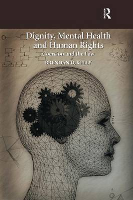 Dignity, Mental Health and Human Rights by Brendan D. Kelly