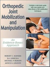 Orthopedic Joint Mobilization and Manipulation with Web Study Guide by Robert Manske image