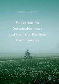 Education for Sustainable Peace and Conflict Resilient Communities by Borislava Manojlovic image