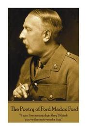 The Poetry of Ford Madox Ford by Ford Madox Ford