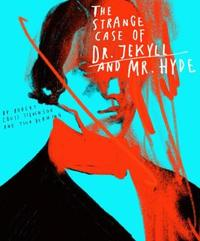 Classics Reimagined, The Strange Case of Dr. Jekyll and Mr. Hyde by Robert Louis Stevenson