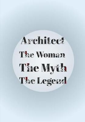 Architect The Woman The Myth The Legend by Lola Yayo