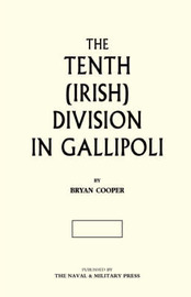 The Tenth (Irish) Division in Gallipoli by Bryan Cooper image