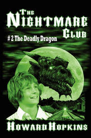 The Nightmare Club #2: The Deadly Dragon by Howard Hopkins image