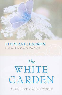 The White Garden: A Novel of Virginia Woolf by Stephanie Barron image