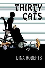 Thirty Cats by Dina Roberts image