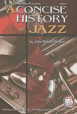 A Concise History of Jazz by John Robert Brown