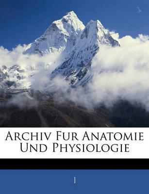 Archiv Fur Anatomie Und Physiologie
