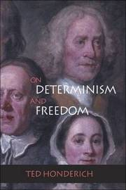 On Determinism and Freedom by Ted Honderich image