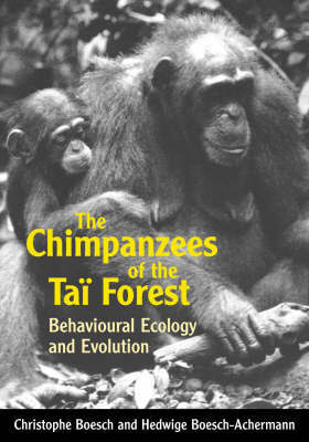 The Chimpanzees of the Tai Forest by Christophe Boesch