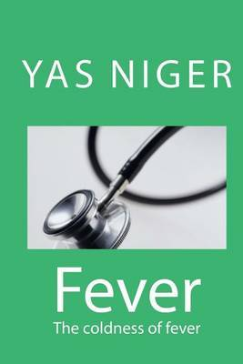 Fever: The Coldness of Fever by Yas Niger image