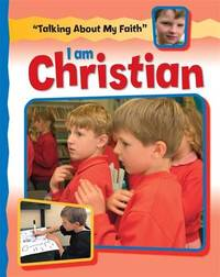 Talking About My Faith: I Am Christian by Cath Senker image