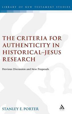 The Criteria for Authenticity in Historical-Jesus Research by Stanley E. Porter image