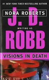 Visions in Death (In Death #22) (US Ed.) by J.D Robb