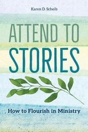 Attend to Stories by Karen D Scheib image