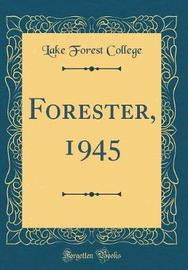 Forester, 1945 (Classic Reprint) by Lake Forest College image