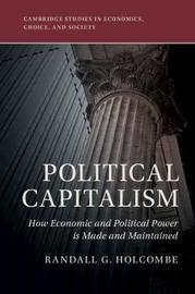 Political Capitalism by Randall G Holcombe