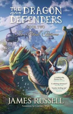 The Dragon Defenders #02: The Pitbull Returns by James Russell