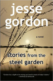 Stories from the Steel Garden by Jesse Gordon image