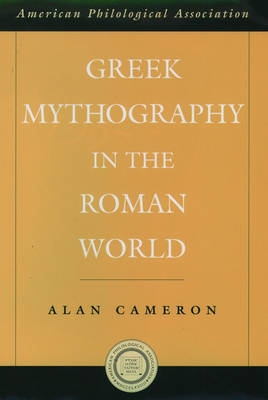 Greek Mythography in the Roman World by Alan Cameron image