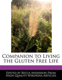 Companion to Living the Gluten Free Life by Becca Anderson