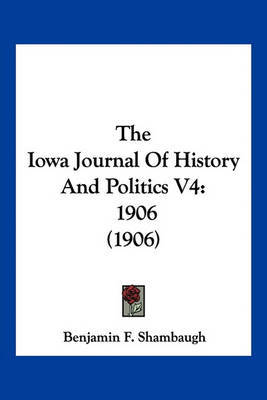 The Iowa Journal of History and Politics V4: 1906 (1906) image