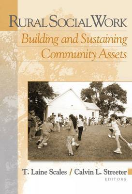 Rural Social Work: Building and Sustaining Community Assests by Calvin L. Streeter