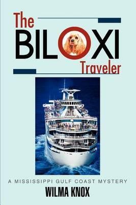 The Biloxi Traveler by Wilma Knox